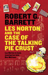 Les Norton And The Case Of The Talking Pie Crust  (Les Norton, #19)