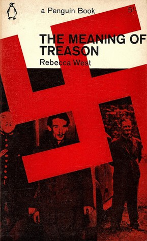 The Meaning of Treason by Rebecca West