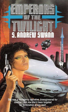 Emperors of the Twilight by S. Andrew Swann