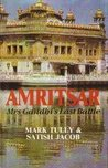 Amritsar: Mrs. Gandhi's Last Battle