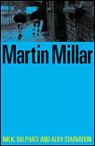 Milk, Sulphate and Alby Starvation by Martin Millar