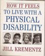 How It Feels to Live with a Physical Disability by Jill Krementz