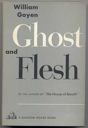 Ghost and Flesh by William Goyen