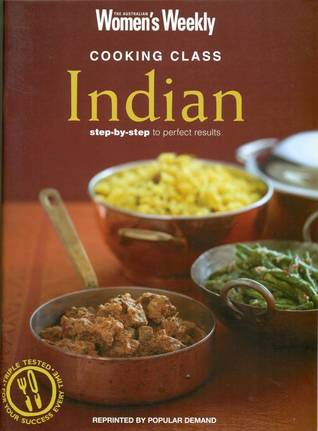 Cooking Class Indian by The Australian Women's Weekly