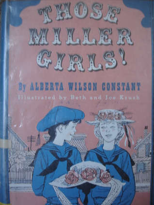 Those Miller Girls! by Alberta Wilson Constant