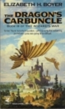 The Dragon's Carbuncle by Elizabeth Boyer