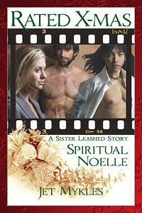 Spiritual Noelle,  A Sister Leashed Story by Jet Mykles