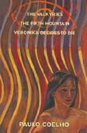 The Valkyries; The Fifth Mountain; Veronika Decides to Die by Paulo Coelho
