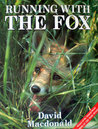 Running With The Fox by David W. Macdonald
