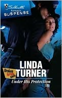 Under His Protection by Linda Turner