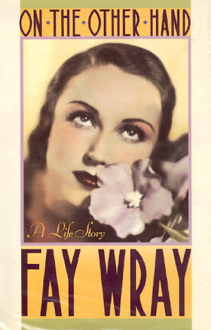 On the Other Hand by Fay Wray