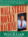 Wall Street Money Machine by Wade B. Cook