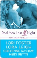 Real Men Last All Night (Lexi Steele, #1.5) by Lora Leigh