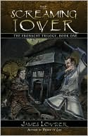 The Screaming Tower by James Lowder