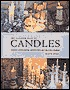 The Complete Book of Candles: Creative Candle-Making, Candleholders and Decorative Displays