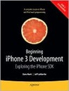 Beginning iPhone 3 Development: Exploring the iPhone SDK
