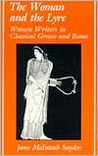 The Woman and the Lyre: Women Writers in Classical Greece and Rome
