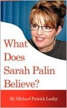 What Does Sarah Palin Believe?