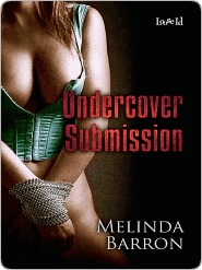 Undercover Submission by Melinda Barron