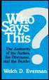Who Says This?: The Authority of the Author, the Discourse, and the Reader