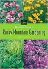 How to Get Started in Rocky Mountain Gardening
