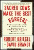 Sacred Cows Make the Best Burgers: Paradigm-Busting Strategies for Developing Change-Ready People and Organizations
