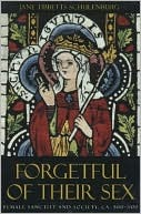 Forgetful of Their Sex by Jane Tibbetts Schulenburg