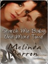 Search Me Baby One More Time by Melinda Barron