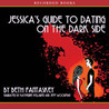 Jessica's Guide to Dating on the Dark Side (Audio CD)