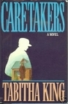 Caretakers by Tabitha King