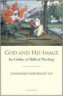 God and His Image: An Outline of Biblical Theology