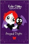 Staged Fright (Ruby Gloom, #3)