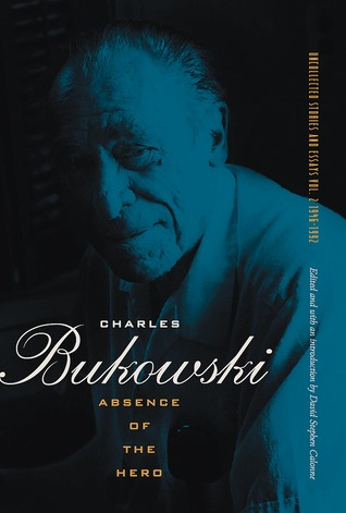 Absence of the Hero by Charles Bukowski