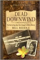 Dead Downwind: Ten Harrowing Days That Changed Aviation History