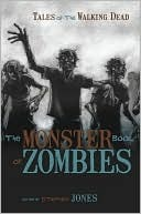 The Monster Book of Zombies by Stephen Jones