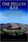One Helluva Ride: How NASCAR Swept the Nation