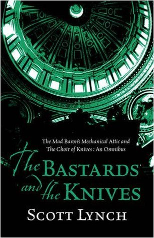 The Bastards and the Knives by Scott Lynch