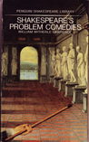 Shakespeare's Problem Comedies (Penguin Shakespeare Library)