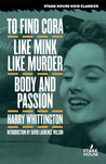 To Find Cora/Like Mink Like Murder/Body and Passion