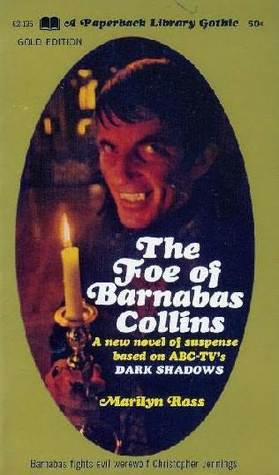 The Foe of Barnabas Collins by Marilyn Ross