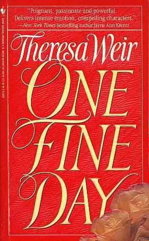 One Fine Day by Theresa Weir