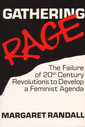 Gathering Rage: The Failure Of Twentieth Century Revolutions To Develop A Feminist Agenda
