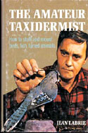 The Amateur Taxidermist; A Step-By-Step Illustrated Handbook ... by Jean Labrie