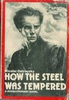How the Steel Was Tempered by Nikolai Ostrovsky