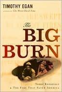 The Big Burn by Timothy Egan