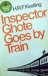 Inspector Ghote Goes By Train (Inspector Ghote, #7)
