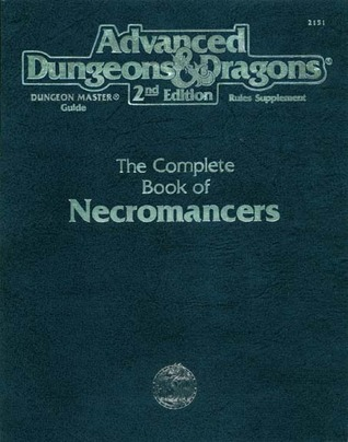 The Complete Book of Necromancers by Steve Kurtz