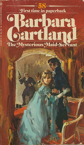 The Mysterious Maid-Servant by Barbara Cartland