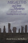 Megaliths and Their Mysteries: A Guide to the Standing Stones of Europe