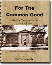 For the Common Good: a 200-Year History of the Utica Library System